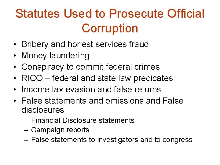 Statutes Used to Prosecute Official Corruption • • • Bribery and honest services fraud