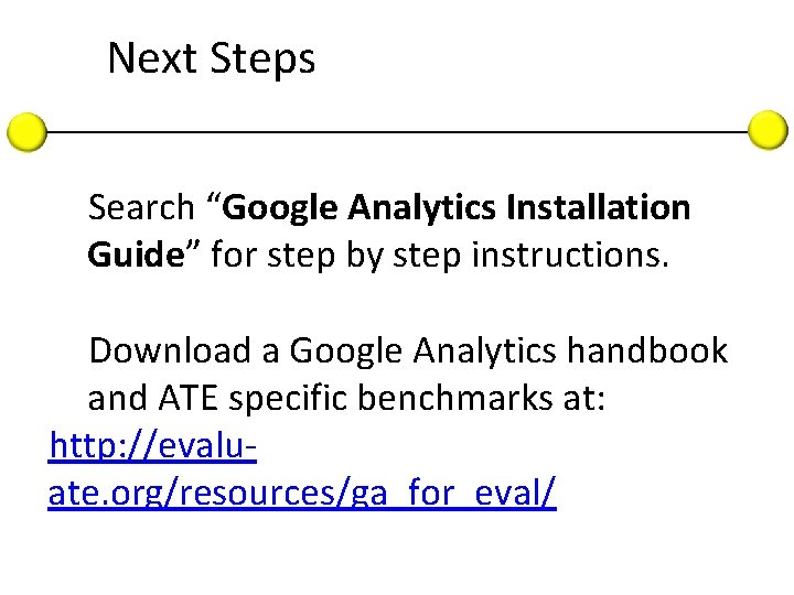 """Next Steps Search """"Google Analytics Installation Guide"""" for step by step instructions. Download a"""