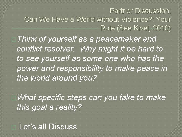 Partner Discussion: Can We Have a World without Violence? : Your Role (See Kivel,