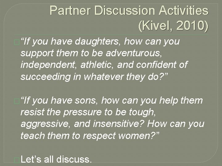 """Partner Discussion Activities (Kivel, 2010) �""""If you have daughters, how can you support them"""