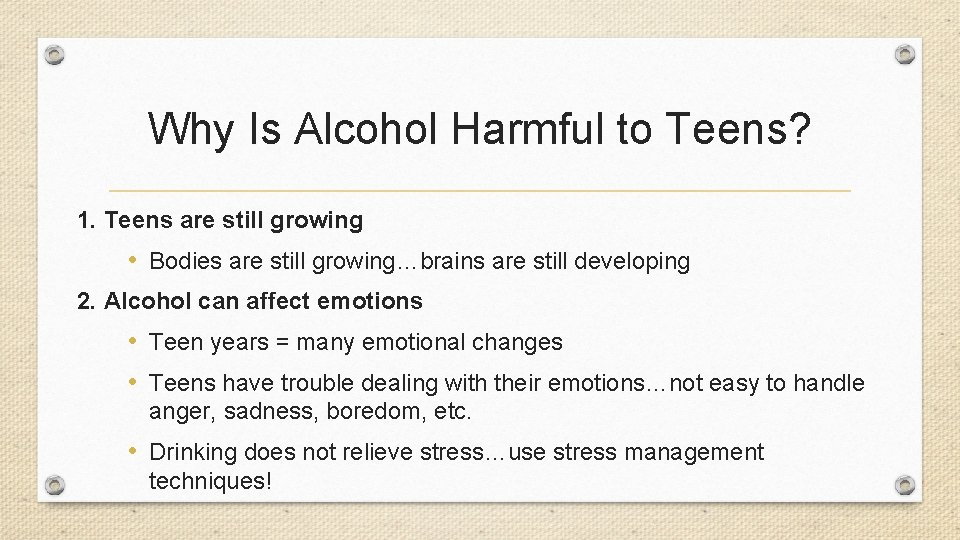 Why Is Alcohol Harmful to Teens? 1. Teens are still growing • Bodies are