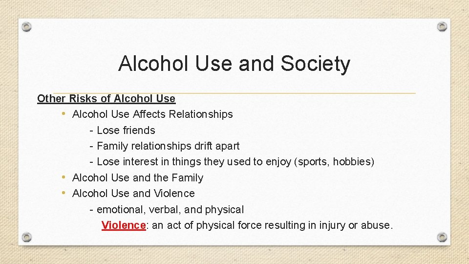 Alcohol Use and Society Other Risks of Alcohol Use • Alcohol Use Affects Relationships