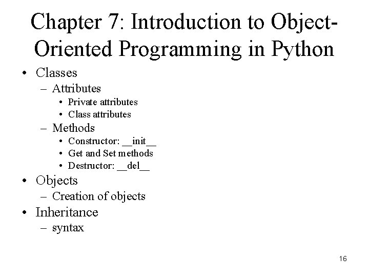 Chapter 7: Introduction to Object. Oriented Programming in Python • Classes – Attributes •