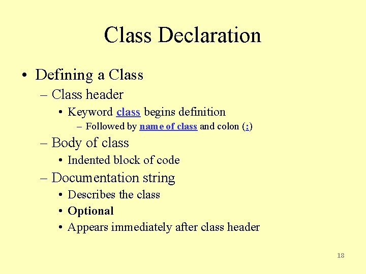 Class Declaration • Defining a Class – Class header • Keyword class begins definition