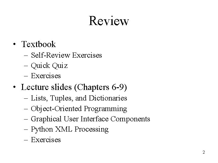 Review • Textbook – Self-Review Exercises – Quick Quiz – Exercises • Lecture slides