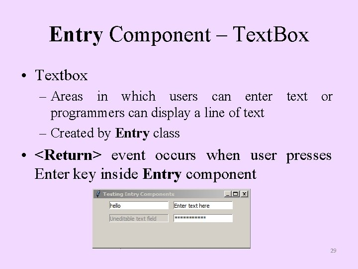 Entry Component – Text. Box • Textbox – Areas in which users can enter