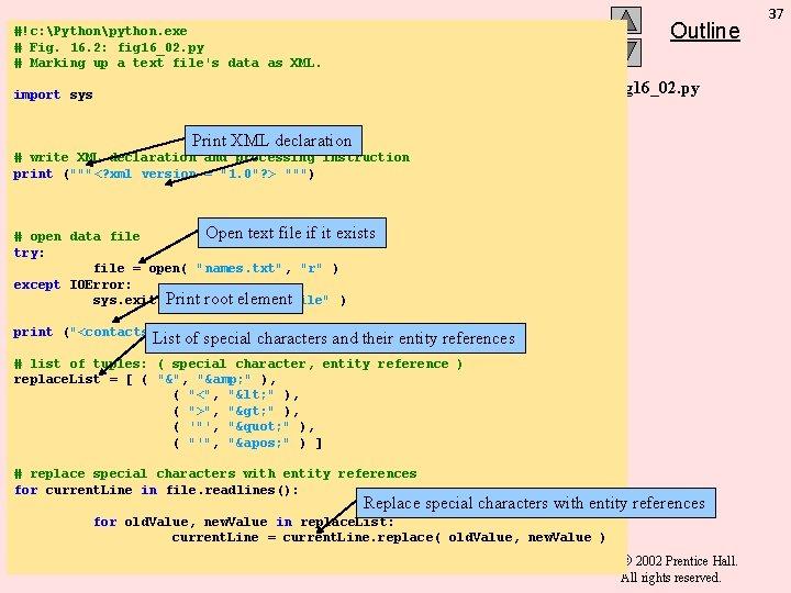 Outline #!c: Pythonpython. exe # Fig. 16. 2: fig 16_02. py # Marking up