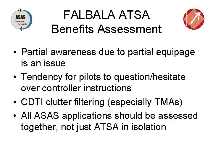FALBALA ATSA Benefits Assessment • Partial awareness due to partial equipage is an issue