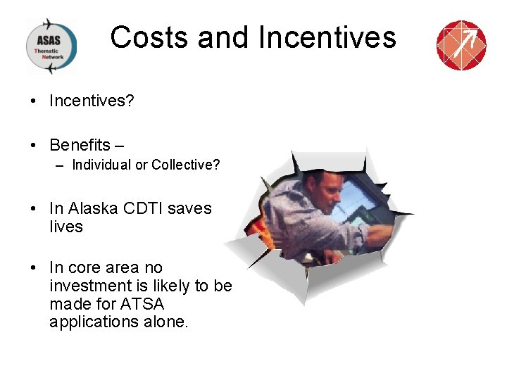 Costs and Incentives • Incentives? • Benefits – – Individual or Collective? • In