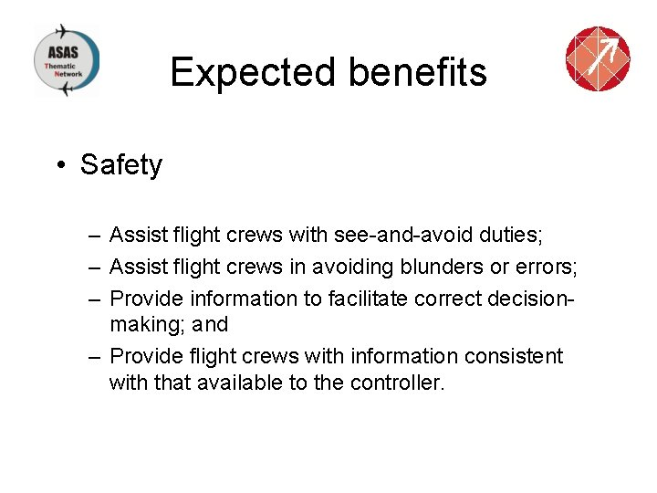 Expected benefits • Safety – Assist flight crews with see-and-avoid duties; – Assist flight