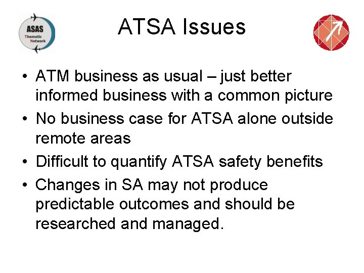 ATSA Issues • ATM business as usual – just better informed business with a