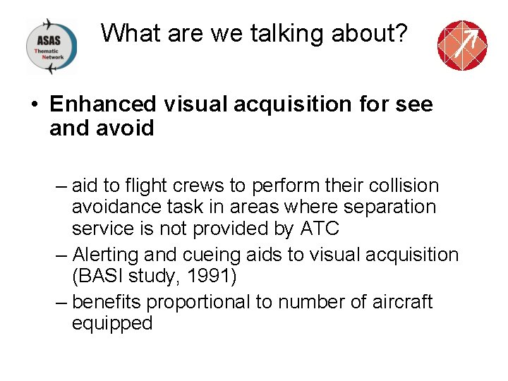 What are we talking about? • Enhanced visual acquisition for see and avoid –