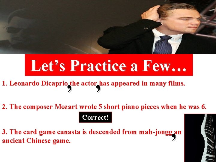 Let's Practice a Few… , , 1. Leonardo Dicaprio the actor has appeared in