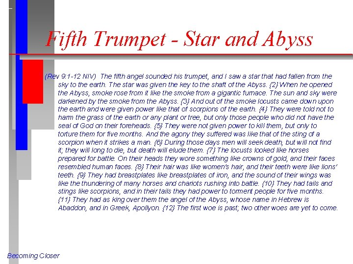 Fifth Trumpet - Star and Abyss (Rev 9: 1 -12 NIV) The fifth angel