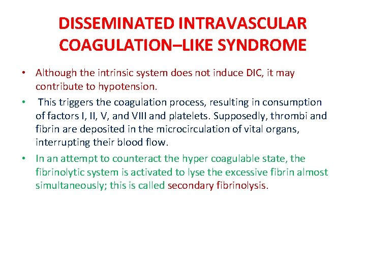DISSEMINATED INTRAVASCULAR COAGULATION–LIKE SYNDROME • Although the intrinsic system does not induce DIC, it