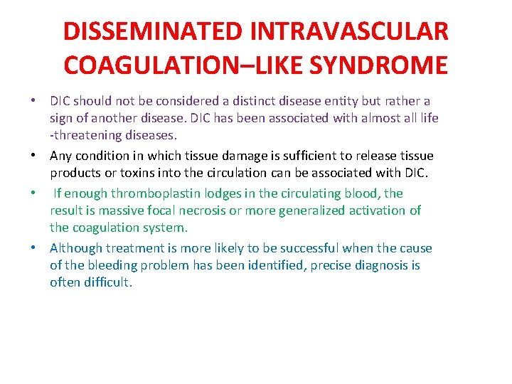 DISSEMINATED INTRAVASCULAR COAGULATION–LIKE SYNDROME • DIC should not be considered a distinct disease entity