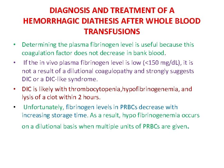 DIAGNOSIS AND TREATMENT OF A HEMORRHAGIC DIATHESIS AFTER WHOLE BLOOD TRANSFUSIONS • Determining the