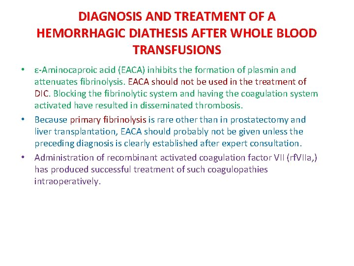 DIAGNOSIS AND TREATMENT OF A HEMORRHAGIC DIATHESIS AFTER WHOLE BLOOD TRANSFUSIONS • ε-Aminocaproic acid