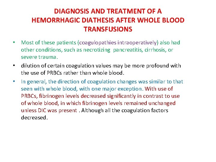 DIAGNOSIS AND TREATMENT OF A HEMORRHAGIC DIATHESIS AFTER WHOLE BLOOD TRANSFUSIONS • Most of