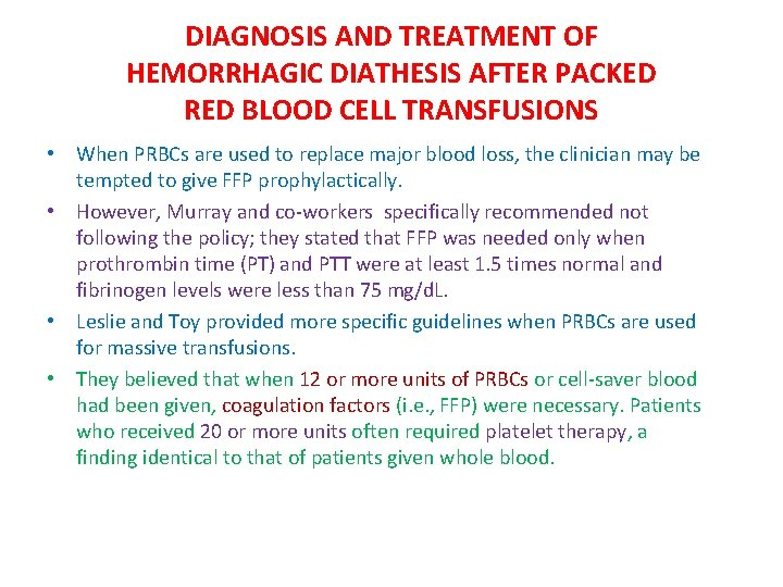 DIAGNOSIS AND TREATMENT OF HEMORRHAGIC DIATHESIS AFTER PACKED RED BLOOD CELL TRANSFUSIONS • When
