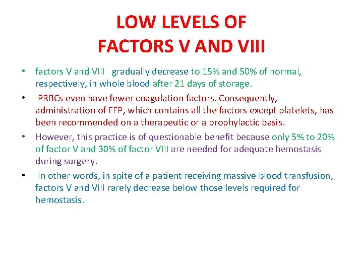 LOW LEVELS OF FACTORS V AND VIII • factors V and VIII gradually decrease