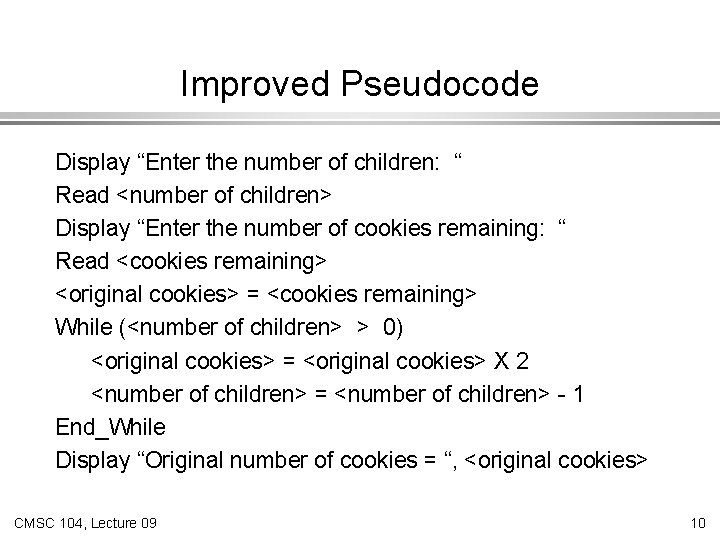 """Improved Pseudocode Display """"Enter the number of children: """" Read <number of children> Display"""