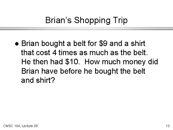 Brian's Shopping Trip l Brian bought a belt for $9 and a shirt that