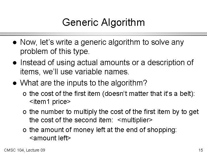 Generic Algorithm l l l Now, let's write a generic algorithm to solve any
