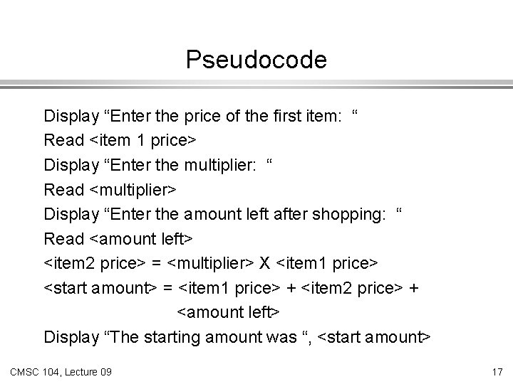 """Pseudocode Display """"Enter the price of the first item: """" Read <item 1 price>"""