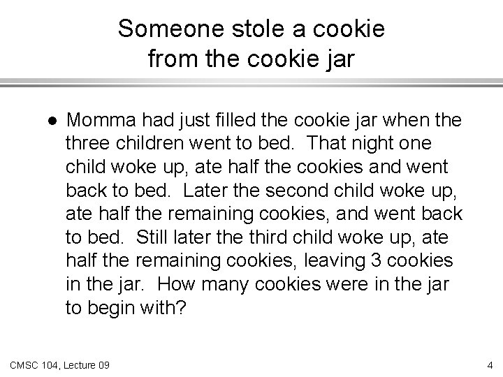 Someone stole a cookie from the cookie jar l Momma had just filled the