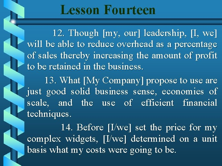 Lesson Fourteen 12. Though [my, our] leadership, [I, we] will be able to reduce