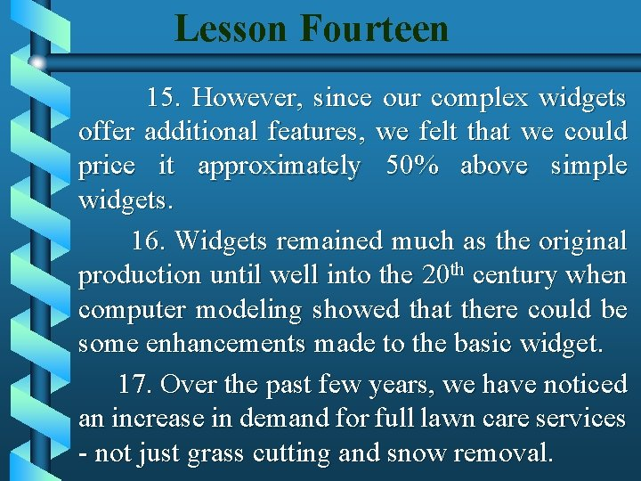 Lesson Fourteen 15. However, since our complex widgets offer additional features, we felt that