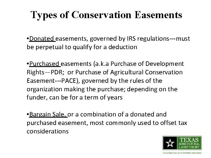 Types of Conservation Easements • Donated easements, governed by IRS regulations---must be perpetual to