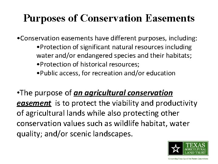 Purposes of Conservation Easements • Conservation easements have different purposes, including: • Protection of