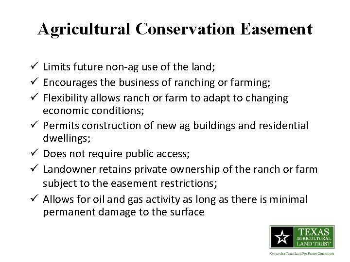 Agricultural Conservation Easement ü Limits future non-ag use of the land; ü Encourages the