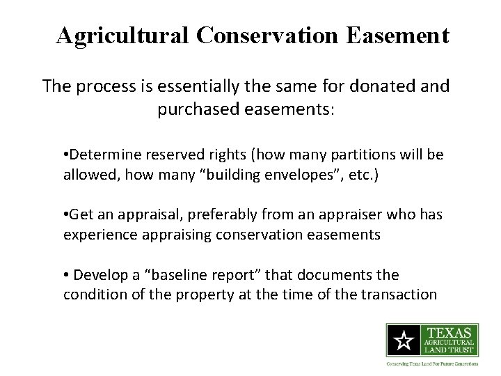 Agricultural Conservation Easement The process is essentially the same for donated and purchased easements: