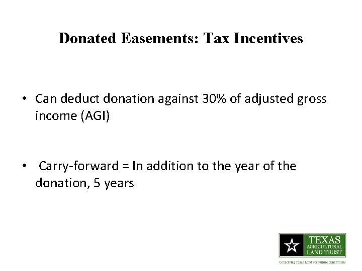 Donated Easements: Tax Incentives • Can deduct donation against 30% of adjusted gross income