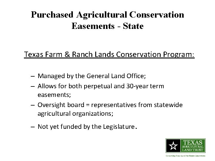 Purchased Agricultural Conservation Easements - State Texas Farm & Ranch Lands Conservation Program: –