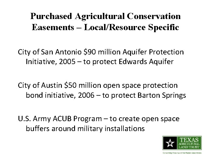 Purchased Agricultural Conservation Easements – Local/Resource Specific City of San Antonio $90 million Aquifer