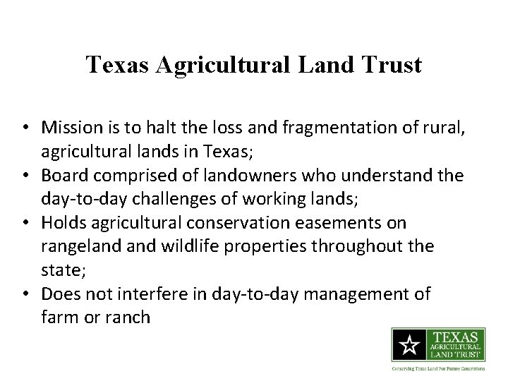 Texas Agricultural Land Trust • Mission is to halt the loss and fragmentation of