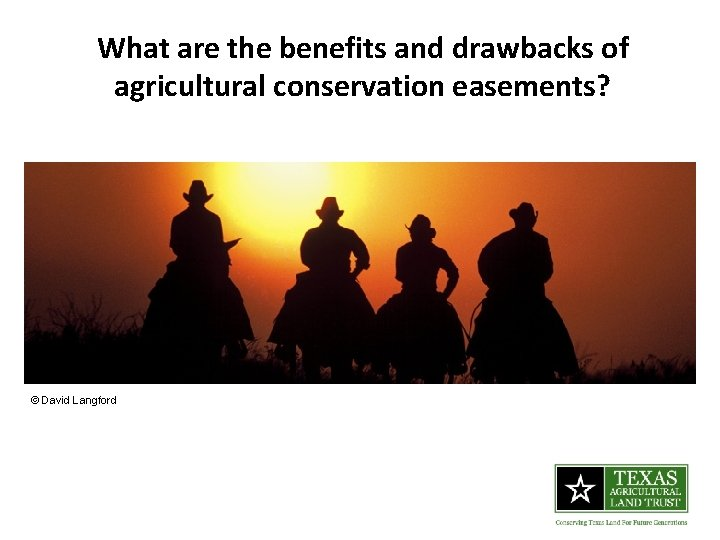 What are the benefits and drawbacks of agricultural conservation easements? © David Langford