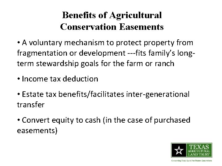 Benefits of Agricultural Conservation Easements • A voluntary mechanism to protect property from fragmentation