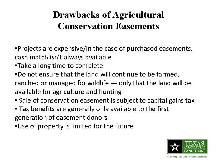 Drawbacks of Agricultural Conservation Easements • Projects are expensive/in the case of purchased easements,