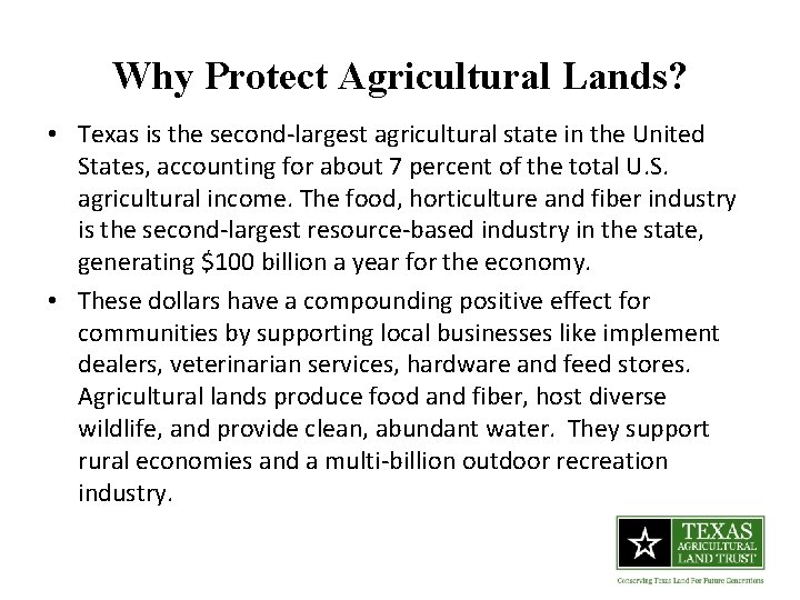 Why Protect Agricultural Lands? • Texas is the second-largest agricultural state in the United