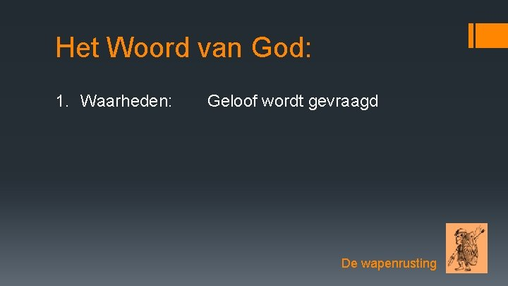 Het Woord van God: 1. Waarheden: Geloof wordt gevraagd De wapenrusting