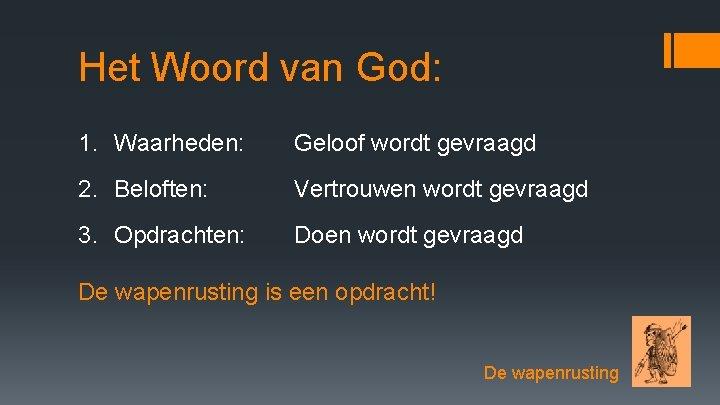 Het Woord van God: 1. Waarheden: Geloof wordt gevraagd 2. Beloften: Vertrouwen wordt gevraagd