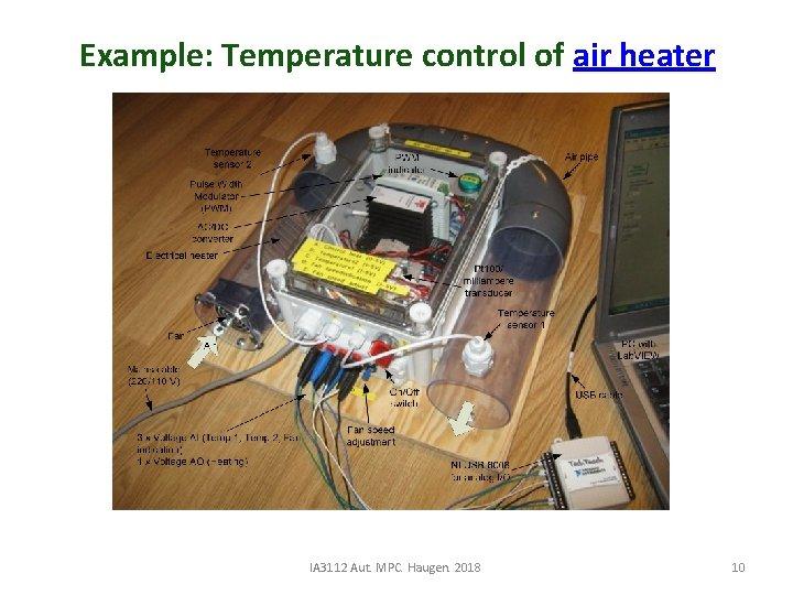Example: Temperature control of air heater IA 3112 Aut. MPC. Haugen. 2018 10