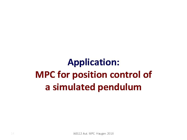 Application: MPC for position control of a simulated pendulum 14 IA 3112 Aut. MPC.