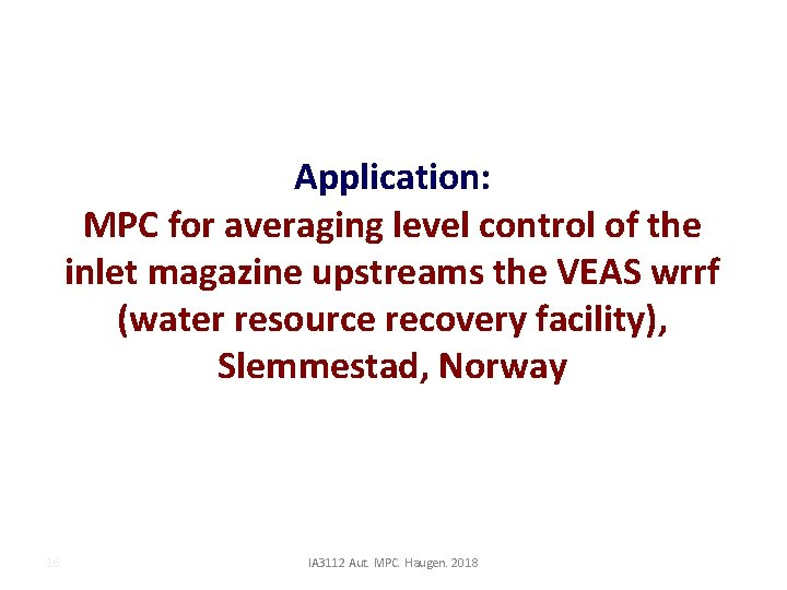 Application: MPC for averaging level control of the inlet magazine upstreams the VEAS wrrf