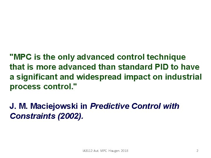 """""""MPC is the only advanced control technique that is more advanced than standard PID"""